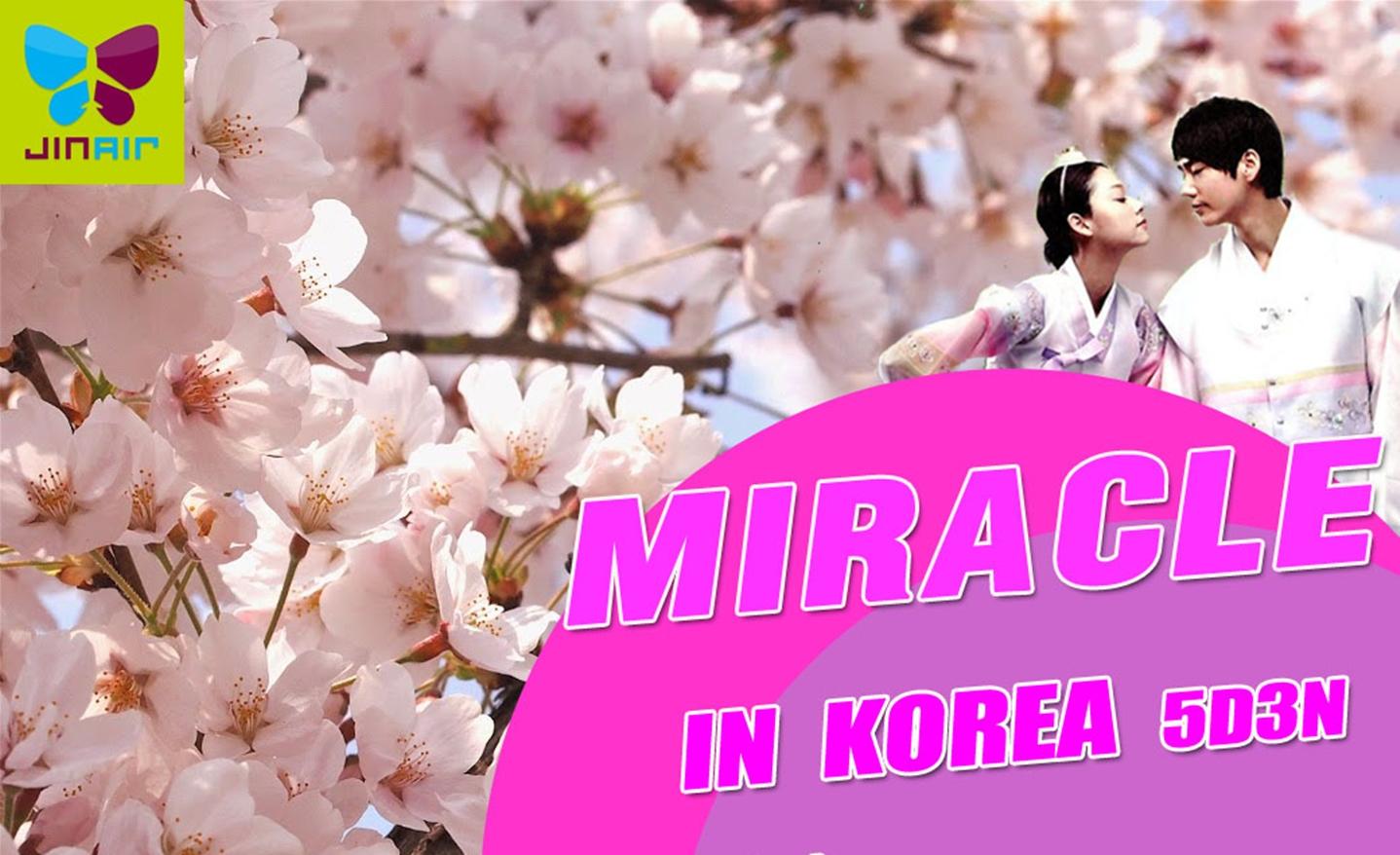 ทัวร์เกาหลี Miracle In Korea (มี.ค.-เม.ย.62)